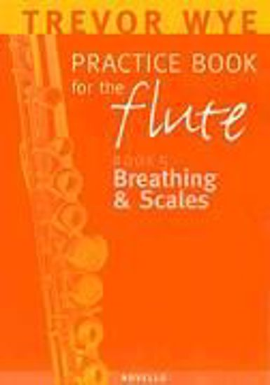 WYE:PRACTICE BOOK FOR THE FLUTE 5 BREATHING & SCALES