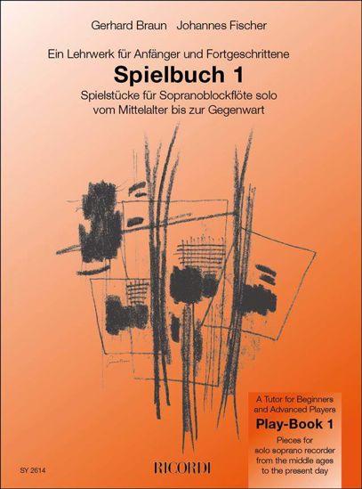 FISCHER/BRAUN:SPIELBUCH 1 SOPRANBLOCKFLOTE SOLO