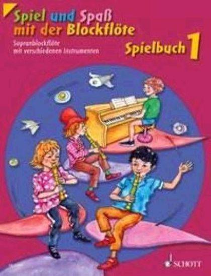SPIEL UND SPAS MIT DER BLOCKFLOTE/SPIELBUCH 1