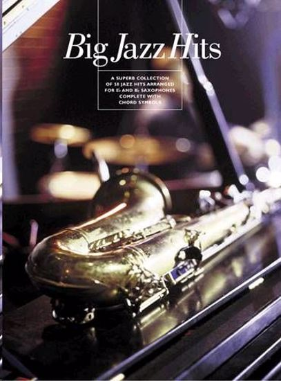 BIG JAZZ HITS A SUPERB COLL.  FOR Eb AND Bb SAXOPHONES