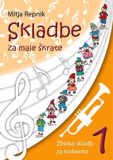 REPNIK:SKLADBE ZA MALE ŠKRATE 1 TROBENTA +CD