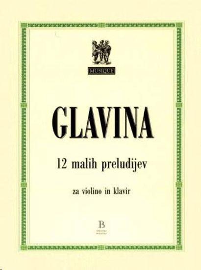 GLAVINA:12 MALIH PRELUDIJEV ZA VIOLINO IN KLAVIR