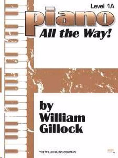 GILLOCK:PIANO ALL THE WAY! 1A