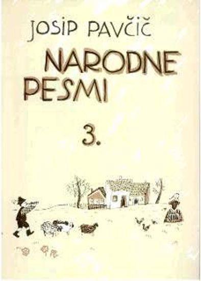 PAVČIČ J.:NARODNE PESMI 3