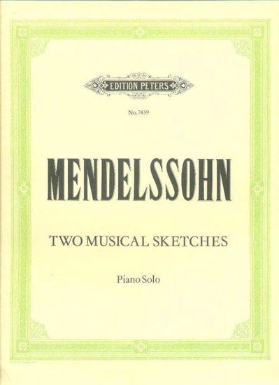 MENDELSSOHN:TWO MUSICAL SKETCHES