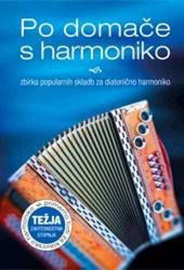 PO DOMAČE S HARMONIKO:zbirka popularnih skladb diatonična harmonika težja stopnj