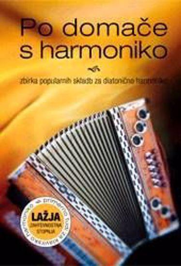 PO DOMAČE S HARMONIKO:zbirka popularnih skladb diatonična harmonika lažja stopnj
