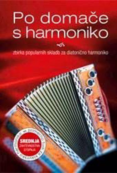 PO DOMAČE S HARMONIKO:zbirka popularnih skladb diatonična harmonika srednja stop