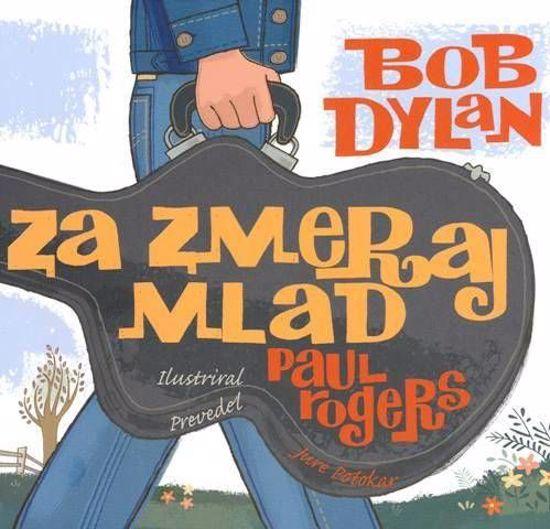 ZA ZMERAJ MLAD Bob Dylan