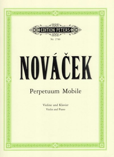 NOVAČEK:PERPETUUM MOBILE VIOLIN AND PIANO