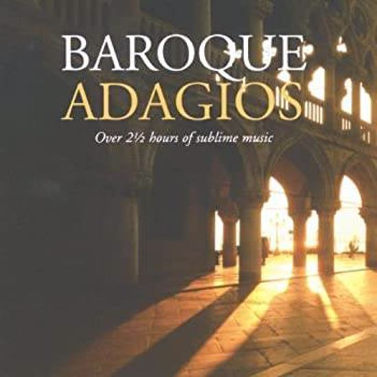 BAROQUE ADAGIOS - OVER 2 HOUR OF SUBLIME MUSIC  2CD