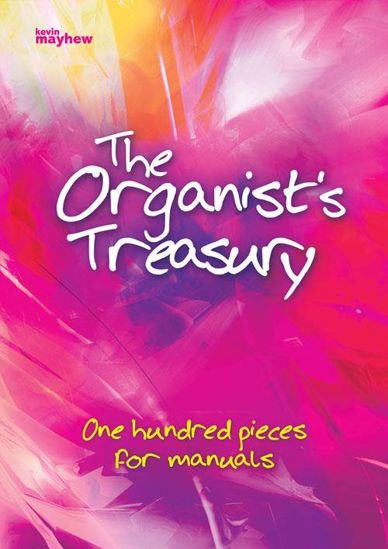THE ORGANIST'S TREASURY 100 PIECES FOR MANUALS