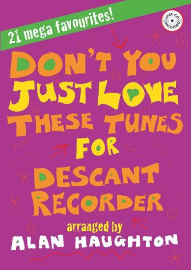 DON'T YOU JUST LOVE THESE TUNES FOR DESCANT RECORDER +CD 21 MEGA FAVOURITES