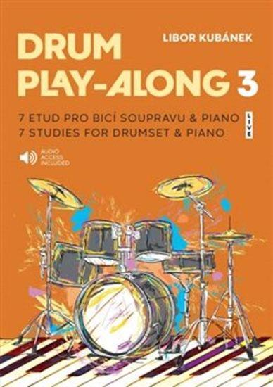 KUBANEK:DRUM PLAY-ALONG 3 + AUDIO ACCESS 7 STUDIES FOR DRUMSET & PIANO