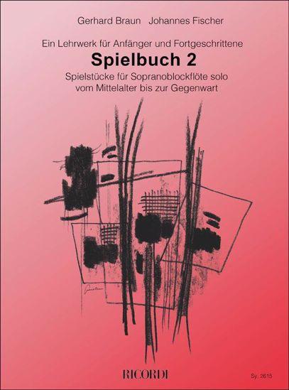 FISCHER/BRAUN:SPIELBUCH 2    SOPRANBLOCK FLUTE SOLO