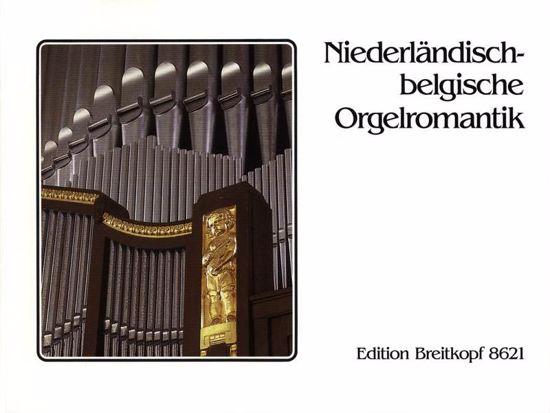 NIEDERLANDISCH-BELGISCHE ORGELROMANTIK