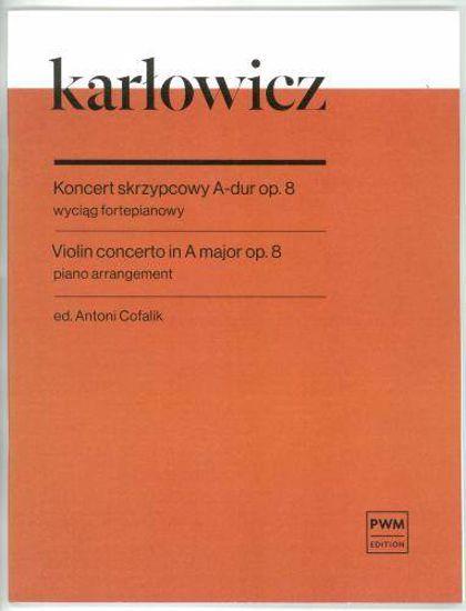 KARLOWICZ:VIOLIN CONCERTO OP.8 A-DUR VIOLIN AND PIANO